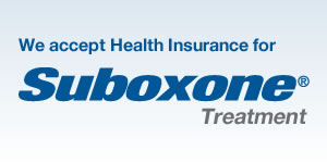 We accept health insurance for Suboxone Treatment